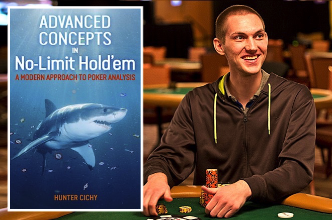 Nouveauté chez D+B Poker: Advanced Concepts in No-Limit Hold'em par Hunter Cichy